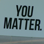 """You Matter"" signs crop up on the west side"