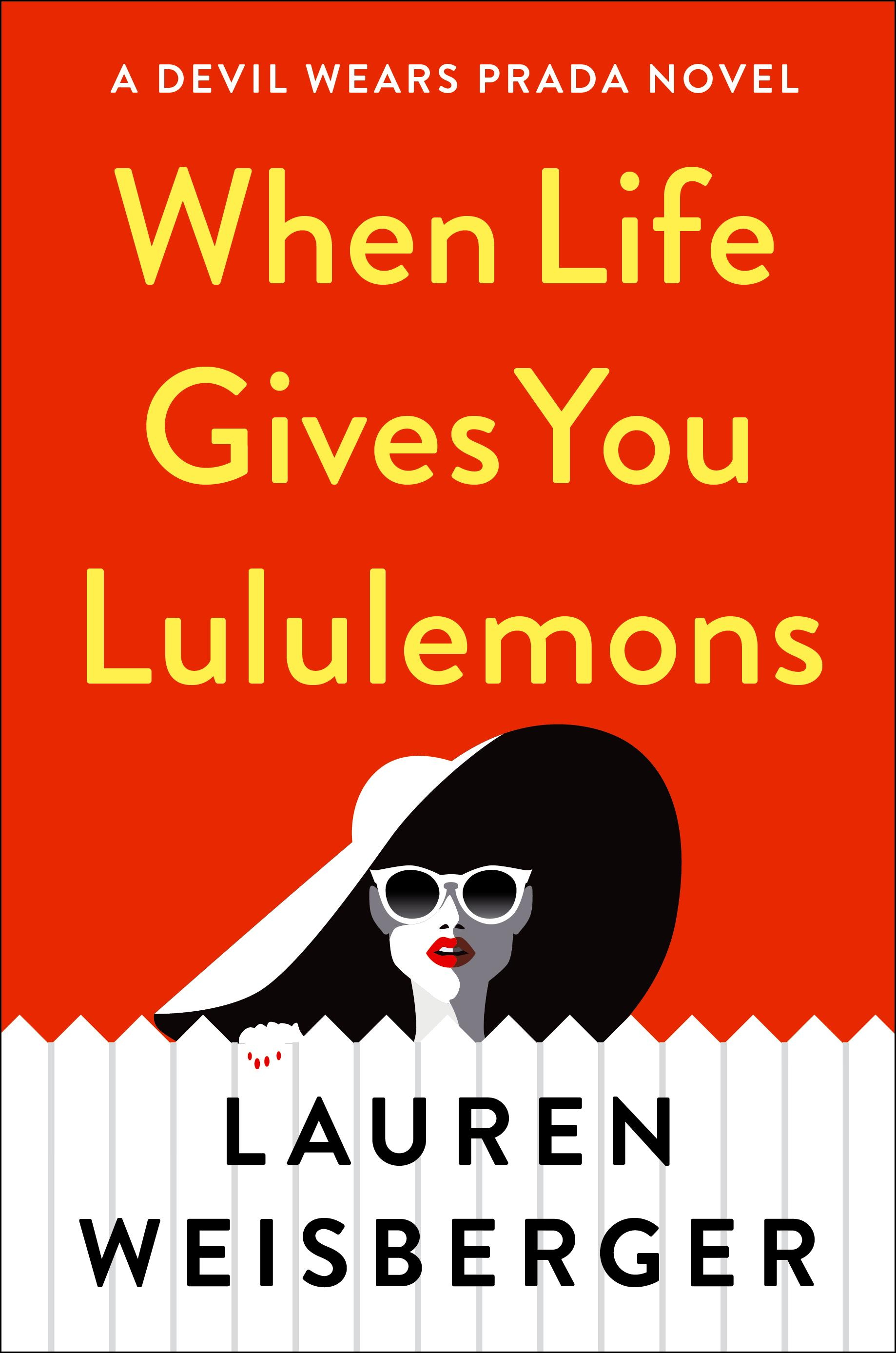 When Life Gives You Lululemons, by Lauren Weisberger (Image: Courtesy{ }Simon & Schuster){ }