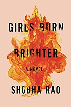 Girls Burn Brighter by Shobha Rao. Debut author Rao is out with a book that captures what feminism looks like in much of the world outside America. Poornima and Savitha are the daughters of poor weavers from the Karnataka, India, village of Indravalli, they meet when Poornima is brought in to work at Savitha's father's loom. The two are quickly drawn together and Poornima is intrigued by Savitha's joyful and independent attitude. Rao carefully shows the hardship of being born female in a section of Indian society, poor and industrial, that gives everything to men and how that affects everyone. (Image: Amazon){ }
