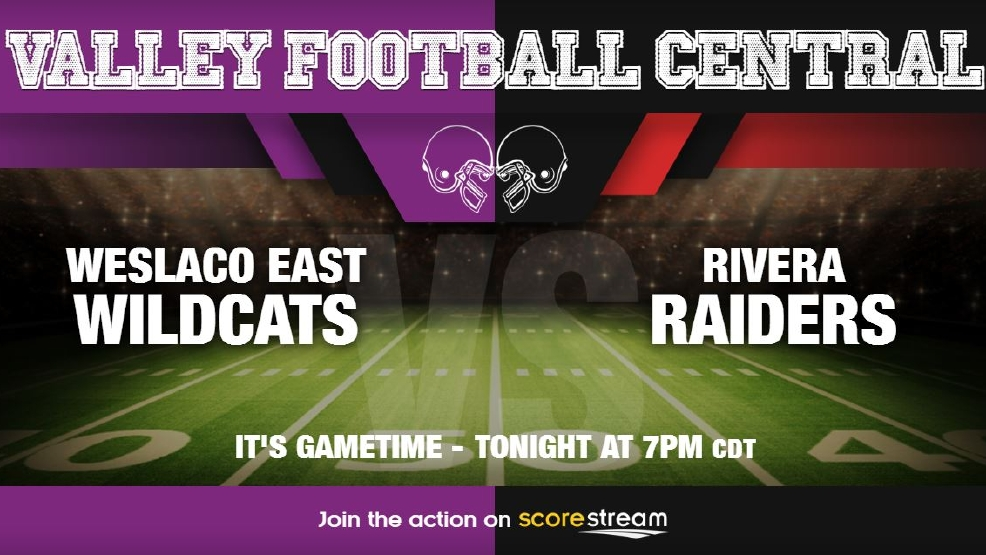 Watch Live: Weslaco East Wildcats vs. Brownsville Rivera Raiders