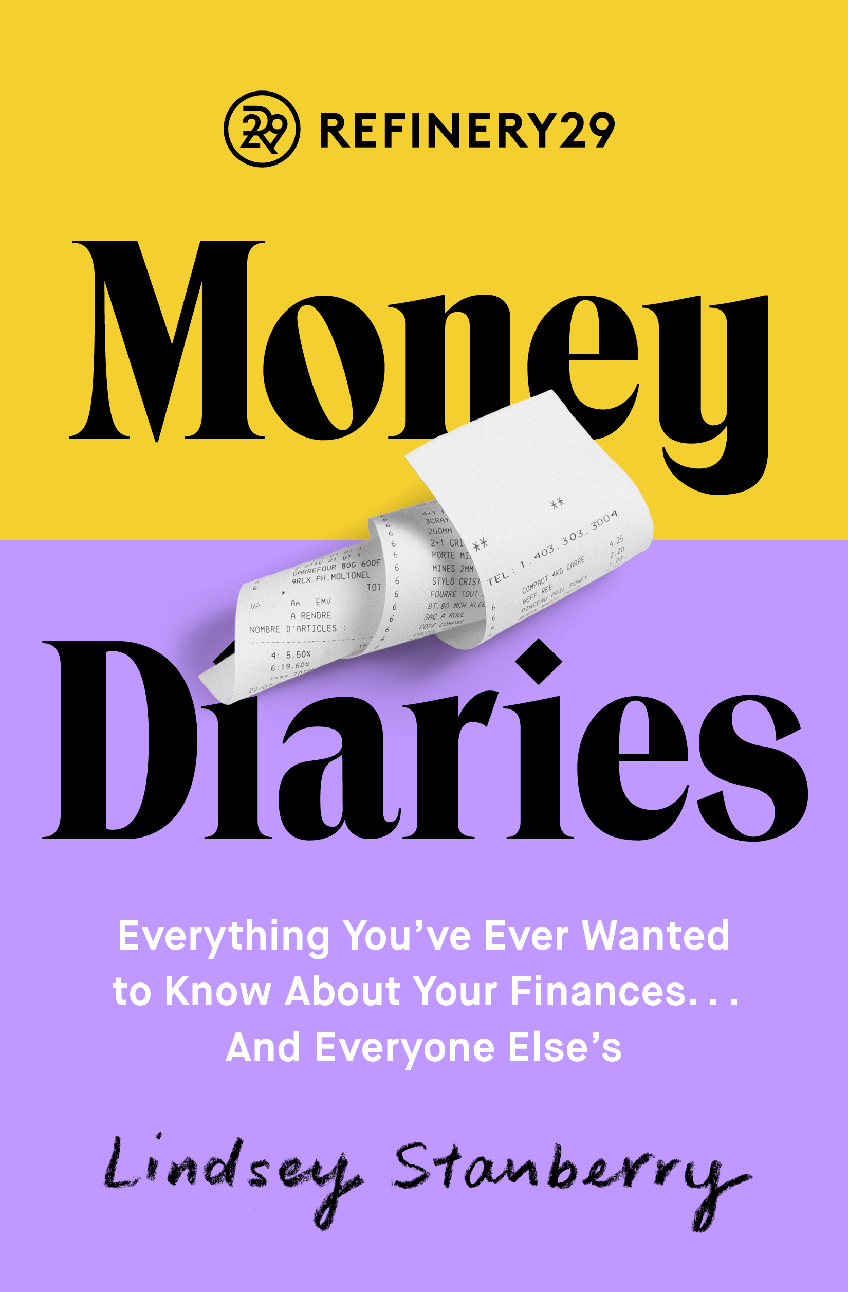"""Refinery29 Money Diaries: Everything You've Ever Wanted To Know About Your Finances... And Everyone Else's"" by Lindsey Stanberry (Image: Courtesy Touchstone){ }"