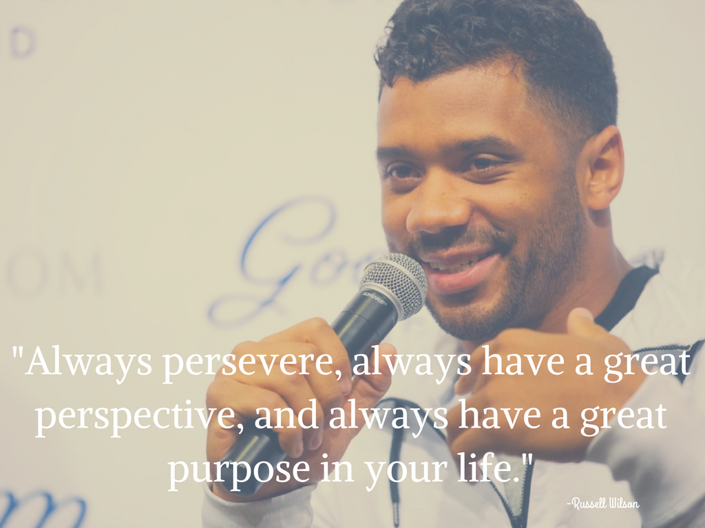 """Always persevere, always have a great perspective, and always have great purpose in your life."" -Russell Wilson (Image: Seattle Refined)."