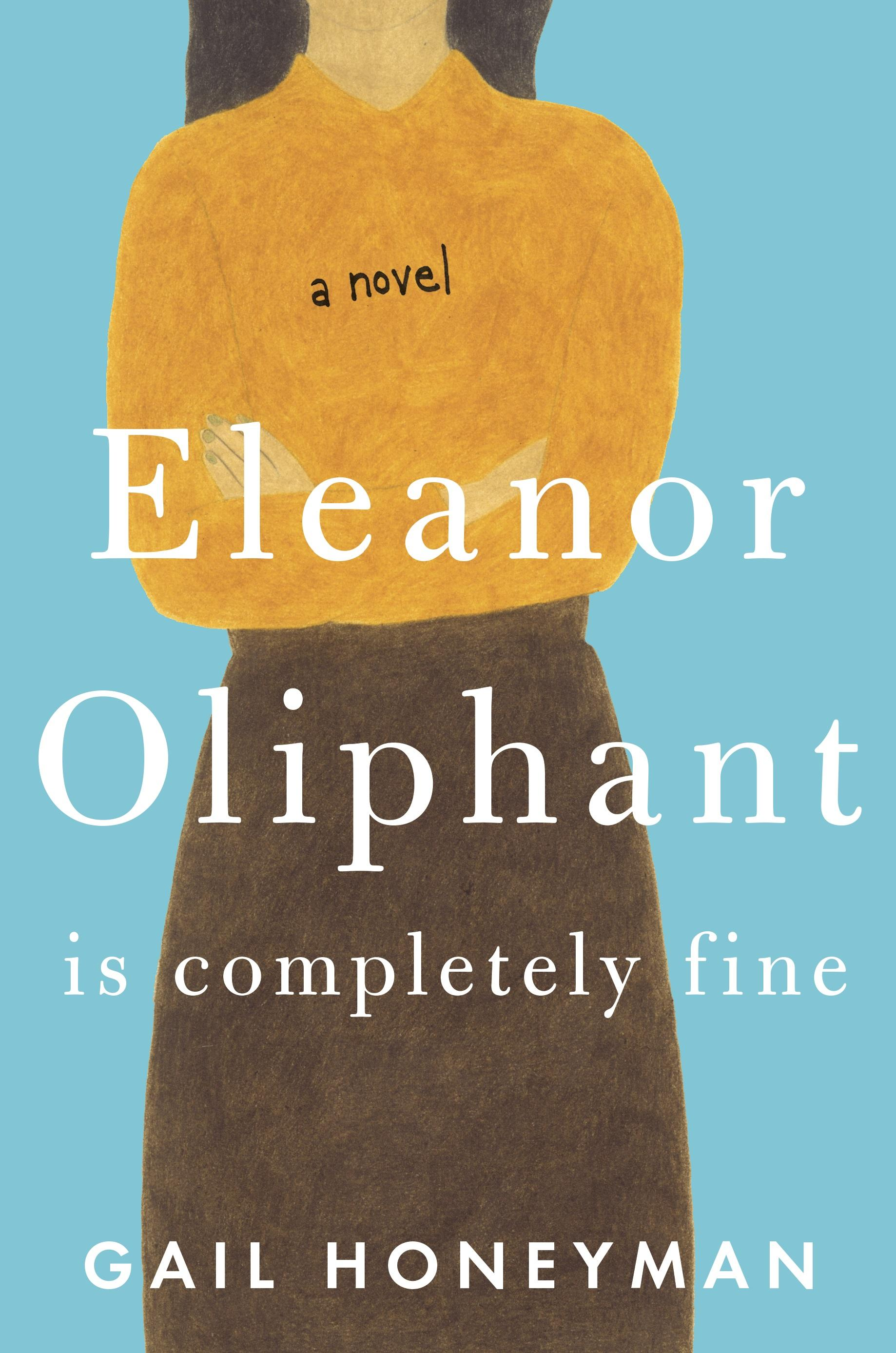 Eleanor Oliphant Is Completely Fine (Novel/Literary Fiction) by Gail Honeyman / Image courtesy of Pamela Dorman Books // Published: 6.17.17