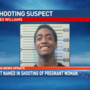 Suspect named in shooting of pregnant woman