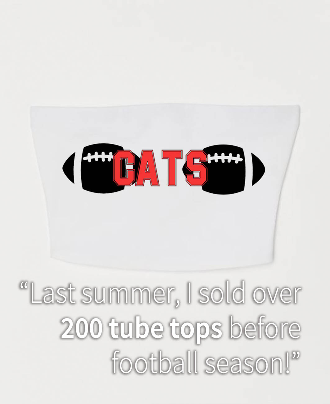 "Cincinnati Refined: Which items are the most popular? / Sarah Hannapel: ""Tube tops are the best seller for SFC. Last summer, I sold over 200 tube tops before football season!"" / Image courtesy of Sarah Franny Crafts // Published: 3.27.20"