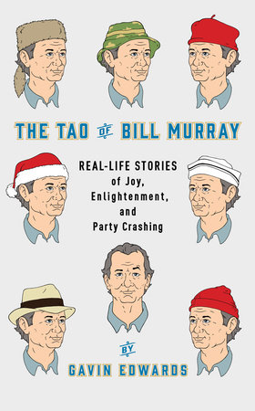 Book: The Tao of Bill Murray: Real-Life Stories of Joy, Enlightenment, and Party Crashing / Author: Gavin Edwards / Publisher: Penguin Random House, 2016 // Image courtesy of Penguin Random House// Article Published: 1.9.17