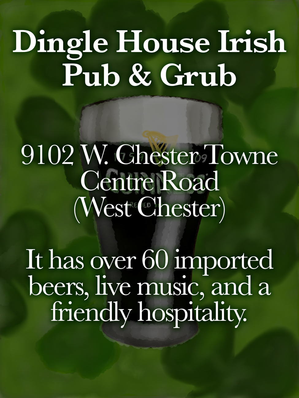 Dingle House Irish Pub & Grub / ADDRESS: 9102 W. Chester Towne Centre Road (West Chester) // Published: 3.16.19