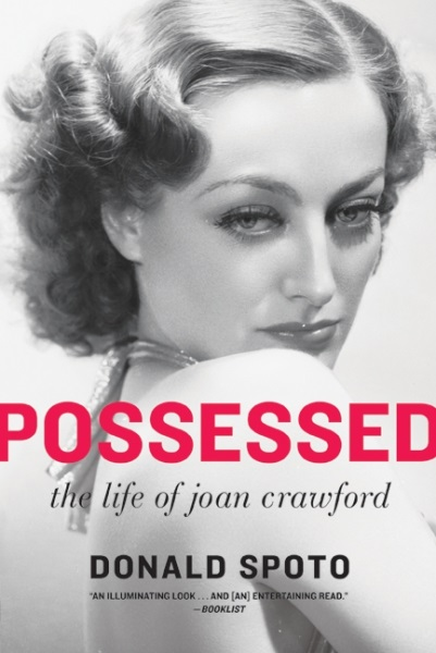Possessed: The Life of Joan Crawford (Biography) by Donald Spoto / Image courtesy of William Morrow // Published: 6.17.17