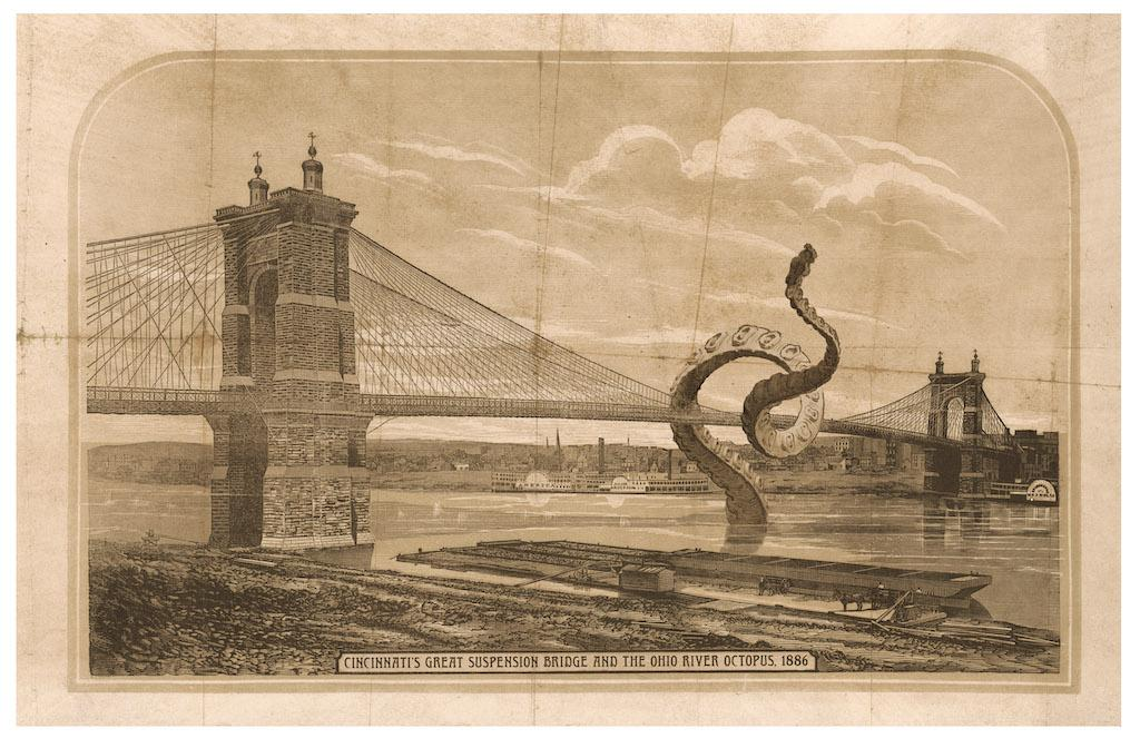 """Many obstacles confronted architect John A. Roebling when he was contracted to build what was, at the time, the longest suspension bridge in the world over the Ohio River in 1866. Most significant was the vocal community opposition to the project, as many feared that no bridge could span the length of the river or be strong enough to survive attacks by 'Clancy,' the Ohio River Octopus. In fact, the bridge proved more than capable of withstanding the stresses of construction, and Roebling befriended Clancy, with the many-tentacled-beast keeping watch over bridge well into the 20th century."" / Image courtesy of Matt Buchholz, Alternate Histories // Published: 6.19.19"